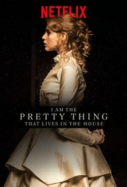 Watch Full Movie :I Am the Pretty Thing That Lives in the House (2016)