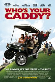 Whos Your Caddy? (2007)