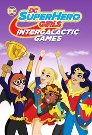 DC SUPER HERO GIRLS INTERGALACTIC GAMES 2017