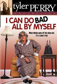I Can Do Bad All by Myself (2002)