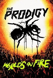 The Prodigy: Worlds on Fire (2011)