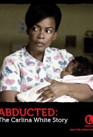 Abducted: The Carlina White Story 2012