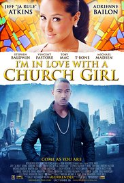 I am in Love with a Church Girl (2013)