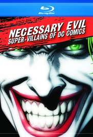 Necessary Evil: SuperVillains of DC Comics (2013)