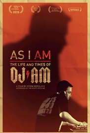 As I AM: The Life and Times of DJ AM (2015)