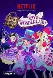 Ever After High - Way Too Wonderland (2015)